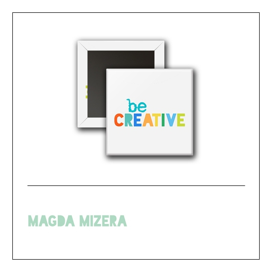 Scrapbook and More 1 inch Square Flair Badge Button Be Creative by Magda Mizera