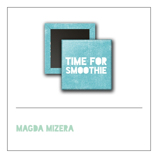 Scrapbook and More 1 inch Square Flair Badge Button Time For Smoothie by Magda Mizera