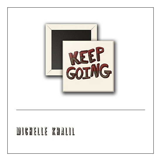 Scrapbook and More 1 inch Square Flair Badge Button Keep Going by Michelle Khalil