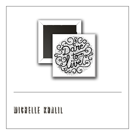 Scrapbook and More 1 inch Square Flair Badge Button White Dare To Live by Michelle Khalil