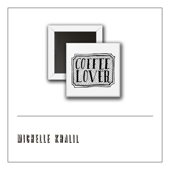 Scrapbook and More 1 inch Square Flair Badge Button White Coffee Lover by Michelle Khalil