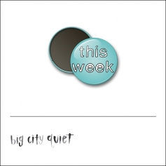 Scrapbook and More 1 inch Round Flair Badge Button This Week by Rachel Del Grosso