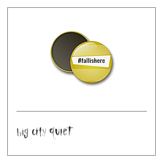 Scrapbook and More 1 inch Round Flair Badge Button Hashtag Fall Is Here by Rachel Del Grosso