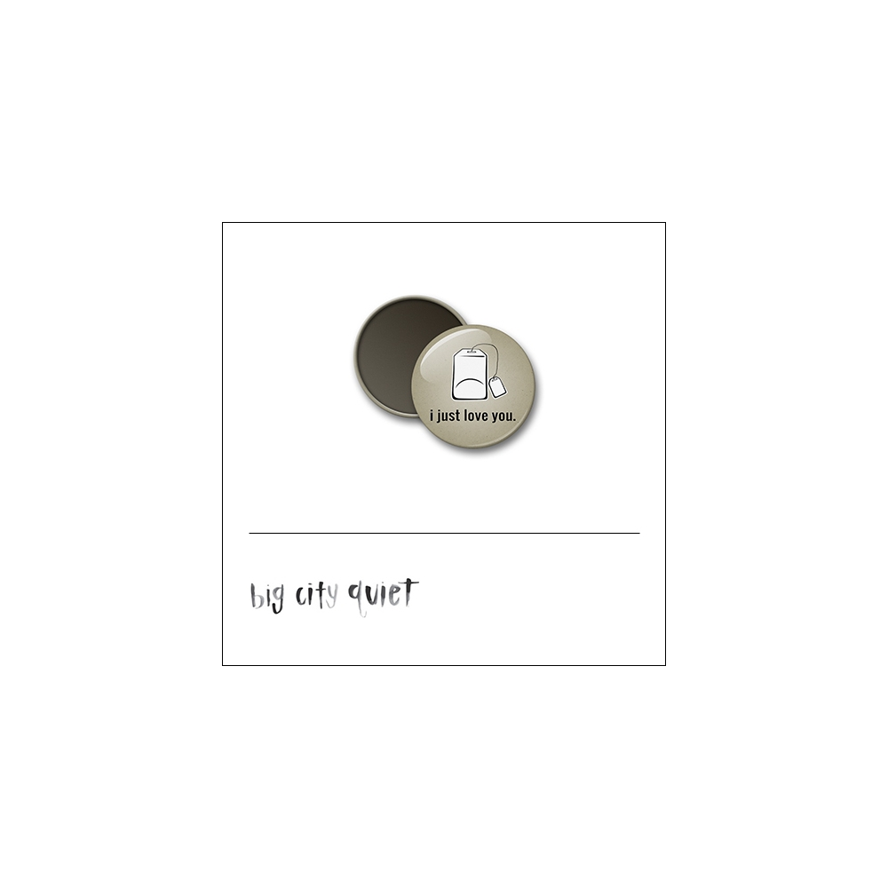Scrapbook and More 1 inch Round Flair Badge Button Tea Bag I Just Love You Rachel Del Grosso