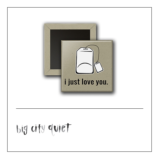 Scrapbook and More 1 inch Square Flair Badge Button Tea Bag I Just Love You by Rachel Del Grosso