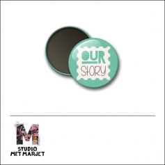 Scrapbook and More 1 inch Round Flair Badge Button Our Story by Studio Met Marjet