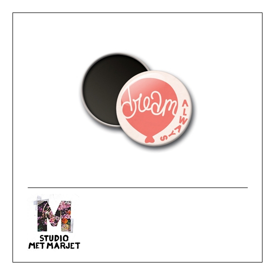 Scrapbook and More 1 inch Round Flair Badge Button Dream Always by Studio Met Marjet