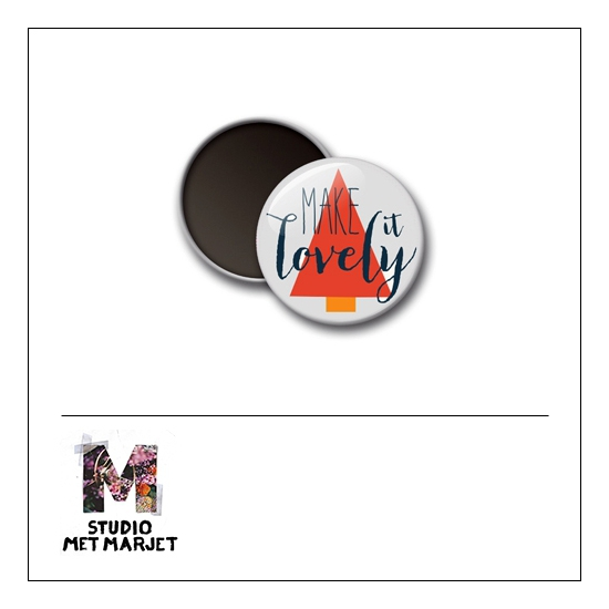 Scrapbook and More 1 inch Round Flair Badge Button Make it Lovely by Studio Met Marjet