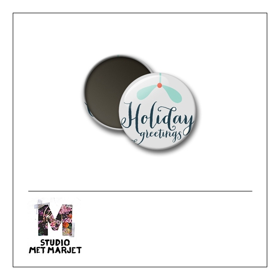 Scrapbook and More 1 inch Round Flair Badge Button Holiday Greetings by Studio Met Marjet