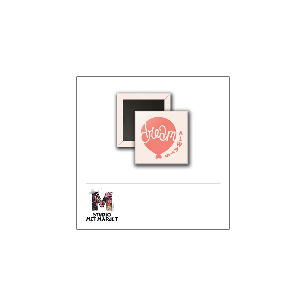 Scrapbook and More 1 inch Square Flair Badge Button Dream Always by Studio Met Marjet
