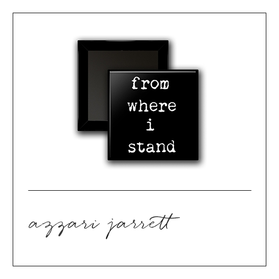 Scrapbook and More 1 inch Square Flair Badge Button From Where I Stand by Azzari Jarrett