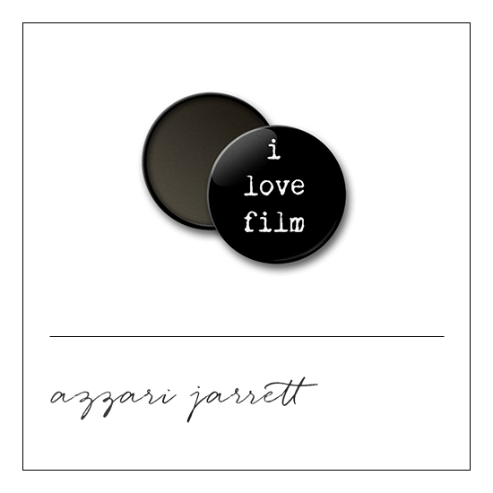 Scrapbook and More 1 inch Round Flair Badge Button I Love Film by Azzari Jarrett