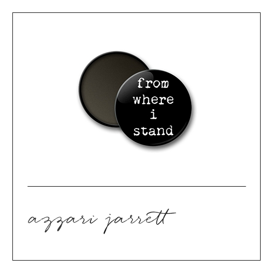 Scrapbook and More 1 inch Round Flair Badge Button From Where I Stand by Azzari Jarrett