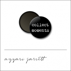 Scrapbook and More 1 inch Round Flair Badge Button Collect Moments by Azzari Jarrett