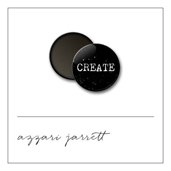 Scrapbook and More 1 inch Round Flair Badge Button Create by Azzari Jarrett