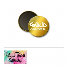 Scrapbook and More 1 inch Round Flair Badge Button [gold foil] Gold Obsessed by Olya Schmidt