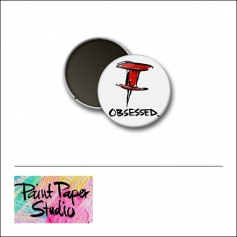 Scrapbook and More 1 inch Round Flair Badge Button Obsessed Pin It by Olya Schmidt