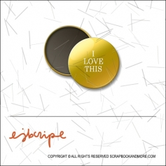 Scrapbook and More 1 inch Round Flair Badge Button Gold Foil I Love This by Elise Blaha Cripe