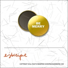 Scrapbook and More 1 inch Round Flair Badge Button Gold Foil Be Merry by Elise Blaha Cripe