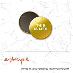 Scrapbook and More 1 inch Round Flair Badge Button Gold Foil This Is Life by Elise Blaha Cripe