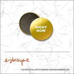 Scrapbook and More 1 inch Round Flair Badge Button Gold Foil Right Now by Elise Blaha Cripe