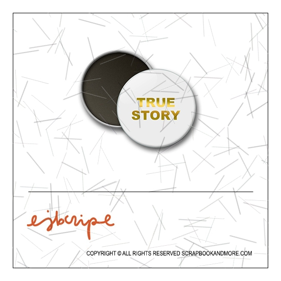 Scrapbook and More 1 inch Round Flair Badge Button Gold Foil True Story by Elise Blaha Cripe