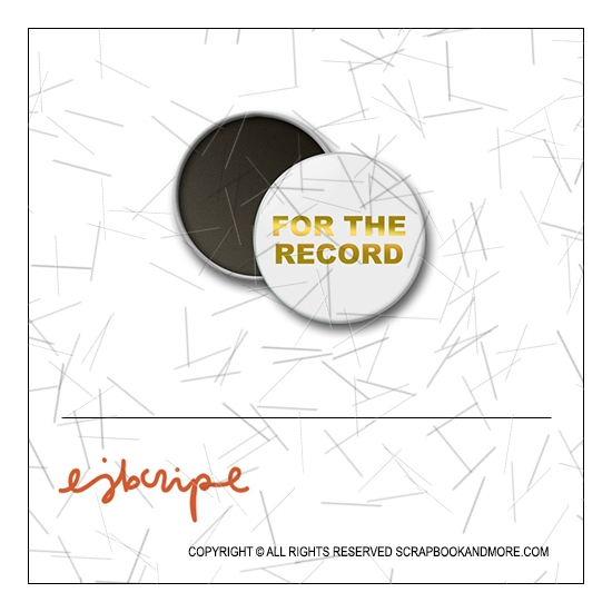 Scrapbook and More 1 inch Round Flair Badge Button Gold Foil For The Record by Elise Blaha Cripe
