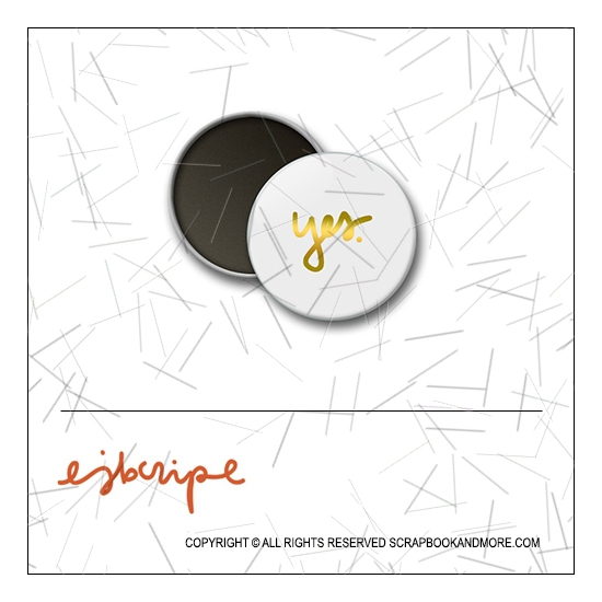 Scrapbook and More 1 inch Round Flair Badge Button Gold Foil Yes by Elise Blaha Cripe
