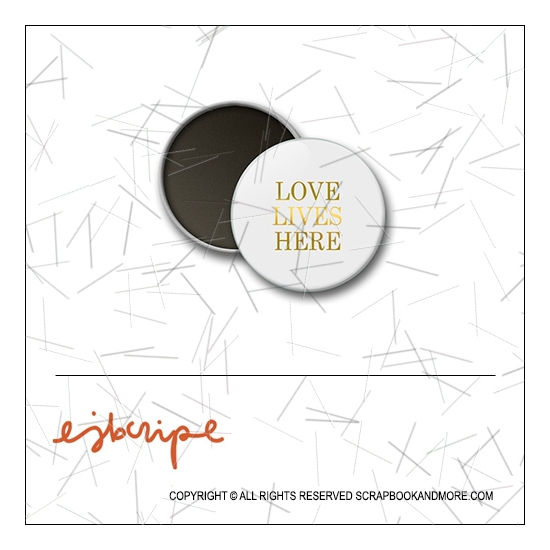 Scrapbook and More 1 inch Round Flair Badge Button Gold Foil Love Lives Here by Elise Blaha Cripe