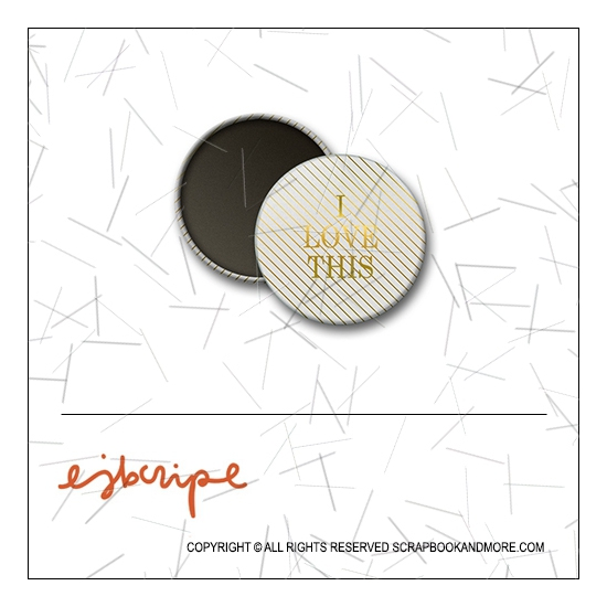 Scrapbook and More 1 inch Round Flair Badge Button Gold Foil Diagonal Stripes I Love This by Elise Blaha Cripe
