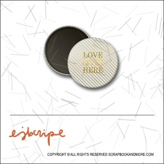 Scrapbook and More 1 inch Round Flair Badge Button Gold Foil Diagonal Stripes Love Lives Here by Elise Blaha Cripe