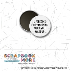 Scrapbook and More 1 inch Round Flair Badge Button White Life Begins Every Morning When You Wake Up