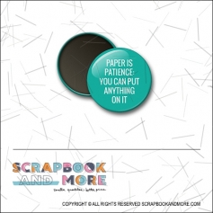 Scrapbook and More 1 inch Round Flair Badge Button Teal Paper Is Patience You Can Put Anything On It