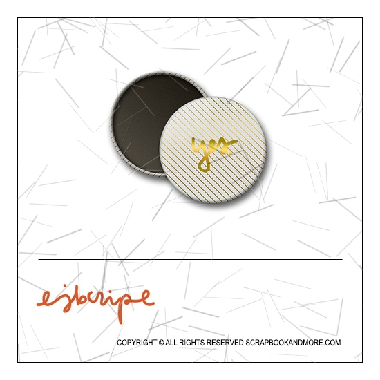 Scrapbook and More 1 inch Round Flair Badge Button Gold Foil Diagonal Stripes Yes by Elise Blaha Cripe