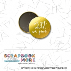 Scrapbook and More 1 inch Round Flair Badge Button Gold Foil We Get What We Give