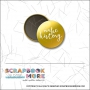 Scrapbook and More 1 inch Round Flair Badge Button Gold Foil Make History