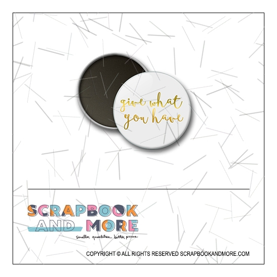 Scrapbook and More 1 inch Round Flair Badge Button Gold Foil Give What You Have