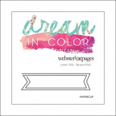 Websters Pages Paperclip Gray Banner Dream In Color Collection
