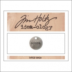Advantus Idea-ology Typed Token Adore by Tim Holtz