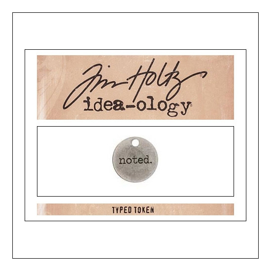 Advantus Idea-ology Typed Token Noted by Tim Holtz