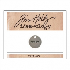 Advantus Idea-ology Typed Token Brave by Tim Holtz