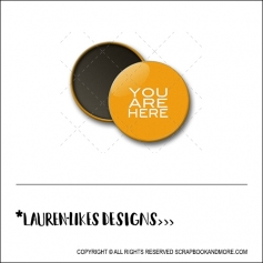 Scrapbook and More 1 inch Round Flair Badge Button Orange You are Here by Lauren Hooper - Lauren Likes Designs