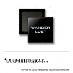 Scrapbook and More 1 inch Square Flair Badge Button Black Wanderlust by Lauren Hooper - Lauren Likes Designs