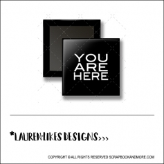 Scrapbook and More 1 inch Square Flair Badge Button Black You Are Here by Lauren Hooper - Lauren Likes Designs