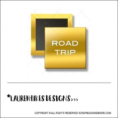 Scrapbook and More 1 inch Square Flair Badge Button Gold Foil Road Trip by Lauren Hooper - Lauren Likes Designs