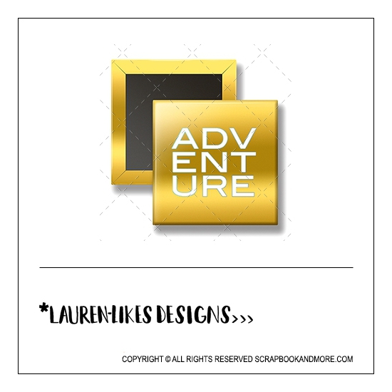 Scrapbook and More 1 inch Square Flair Badge Button Gold Foil Adventure by Lauren Hooper - Lauren Likes Designs