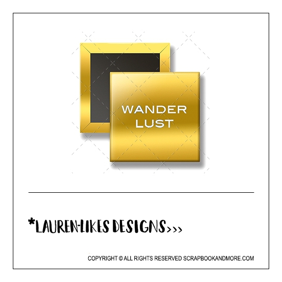 Scrapbook and More 1 inch Square Flair Badge Button Gold Foil Wanderlust by Lauren Hooper - Lauren Likes Designs