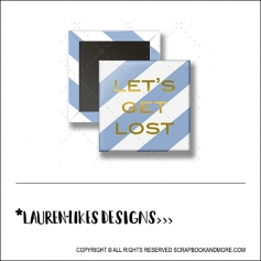Scrapbook and More 1 inch Square Flair Badge Button Gold Foil Lets Get Lost by Lauren Hooper - Lauren Likes Designs