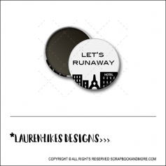 Scrapbook and More 1 inch Round Flair Badge Button Lets Runaway by Lauren Hooper - Lauren Likes Designs
