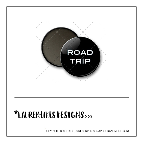 Scrapbook and More 1 inch Round Flair Badge Button Black Road Trip by Lauren Hooper - Lauren Likes Designs